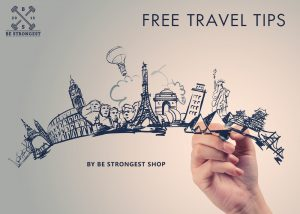 Free travel tips by Be Strongest shop